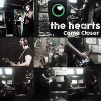 The Hearts - Come Closer