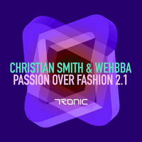 Christian Smith & Wehbba - Passion Over Fashion 2.1