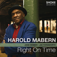 Harold Mabern - Right on Time (feat. John Webber & Joe Farnsworth)