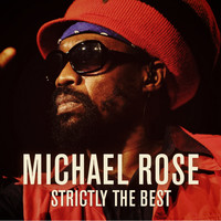 Michael Rose - Michael Rose: Strictly the Best (Explicit)