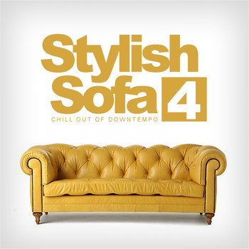 Various Artists - Stylish Sofa, Vol. 4: Chill Out Of Downtempo