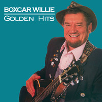 Boxcar Willie - Golden Hits