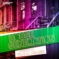 Vlada Asanin - House Generation (presented by Vlada Asanin [Explicit])
