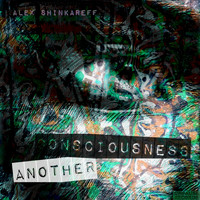 Alex Shinkareff - Another Consciousness