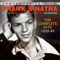 Frank Sinatra - The Complete Hits 1939-42