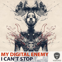 My Digital Enemy - I Can't Stop