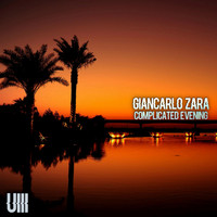 Giancarlo Zara - Complicated Evening