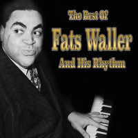 Fats Waller and His Rhythm - The Best of Fats Waller