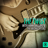 Hank Ballard & The Midnighters - The Twist with Hank Ballard & the Midnighters