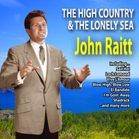 John Raitt - The High Country and the Lonely Sea