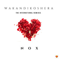 Nox - Wakandikoshera (The Remixes)