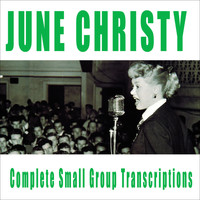 June Christy - Complete Small Group Transcriptions