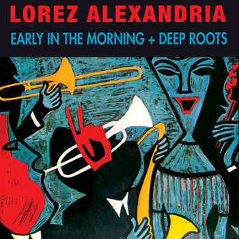 Lorez Alexandria - Early in the Morning + Deep Roots (Bonus Track Version)