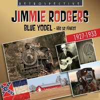 Jimmie Rodgers - Jimmie Rodgers: Blue Yodel