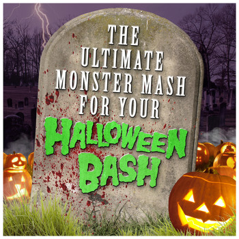 Various Artists - The Ultimate Monster Mash for Your Halloween Bash