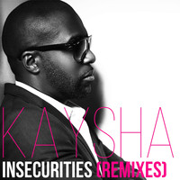 Kaysha - Insecurities (Remixes)
