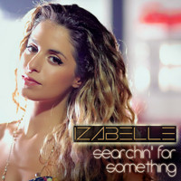 Izabelle - Searchin' for Something (Ultra Radio Mix)