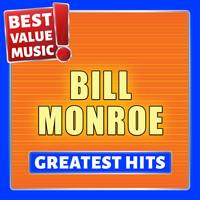 Bill Monroe - Bill Monroe - Greatest Hits (Best Value Music)