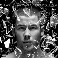 Nick Jonas - Last Year Was Complicated (Explicit)