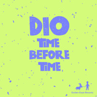 Dio - Time Before Time