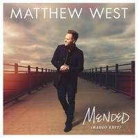 Matthew West - Mended (Radio Edit)