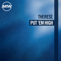 Therese - Put 'Em High