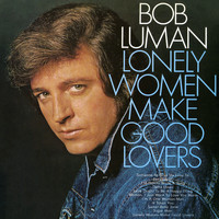 Bob Luman - Lonely Women Make Good Lovers