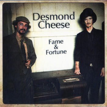 Desmond Cheese - Fame & Fortune