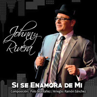 Johnny Rivera - Si Se Enamora de Mi