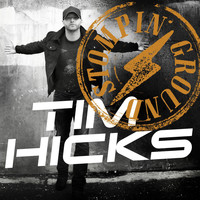 Tim Hicks - Stompin' Ground