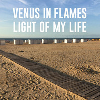 Venus In Flames - Light of My Life