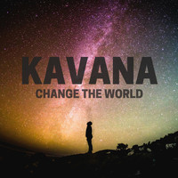 Kavana - Change the World - EP