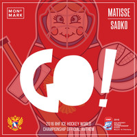 Matisse & Sadko - GO! (2016 Ice Hockey World Championship Anthem)