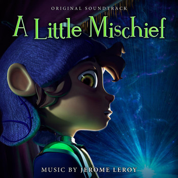Jerome Leroy - A Little Mischief (Original Soundtrack)