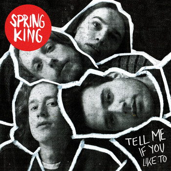 Spring King - Tell Me If You Like To (Deluxe)