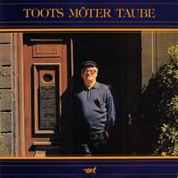 Toots Thielemans - Toots möter Taube