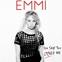 Emmi - You Said You Loved Me