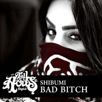 Shibumi - Bad Bitch