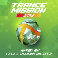 Feel & Roman Messer - TranceMission 2016
