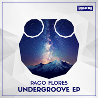 Paco Flores - Undergroove EP
