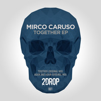 Mirco Caruso - Together EP
