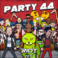 Riot - Party 44
