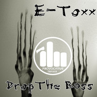 E-Toxx - Drop The Bass