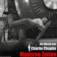 Charlie Chaplin - Moderne Zeiten (Original Motion Picture Soundtrack)