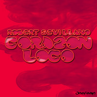 Robert Sevillano - Corazon Loco