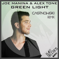 Joe Manina, Alex Tone - Green Light (CastNowski Remix)