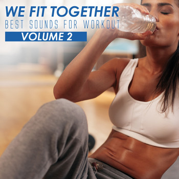 Various Artists - We Fit Together: Best Sounds for Workout, Vol. 2