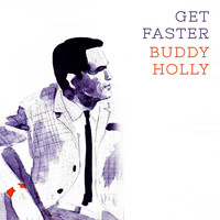 Buddy Holly - Get Faster