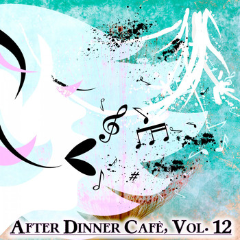 Various Artists - After Dinner Cafè, Vol. 12 (Intense Chillout Mix)