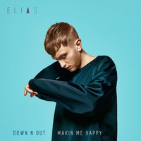 Elias - Down N Out / Makin Me Happy